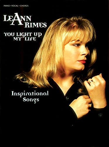 9780769217956: LeAnn Rimes -- You Light Up My Life: Inspirational Songs (Piano/Vocal/Chords)