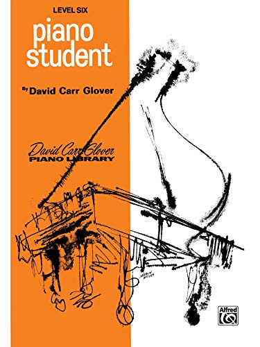 9780769217987: Piano Student: Level 6 (David Carr Glover Piano Library)