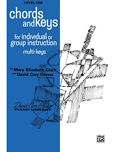 9780769217994: Chords and Keys: Level 1 (For Individual or Group Instruction) (David Carr Glover Piano Library)