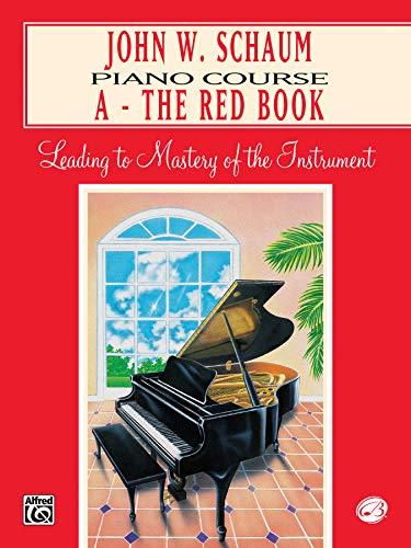 9780769218144: John W. Schaum Piano Course: A -- The Red Book