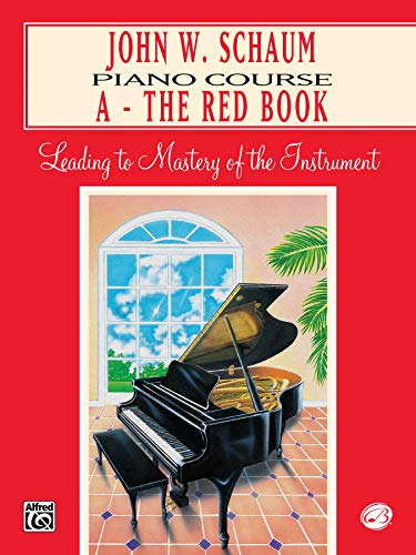 9780769218144: John W. Schaum Piano Course: A -- The Red Book