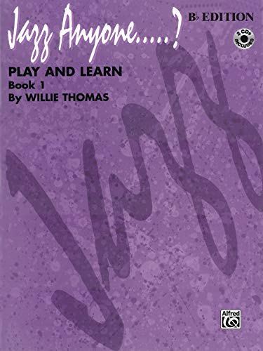 9780769218694: Jazz Anyone.?, Bk 1: Play and Learn (B-Flat Instruments), Book & 2 CDs (Jazz Anyone.? Series)