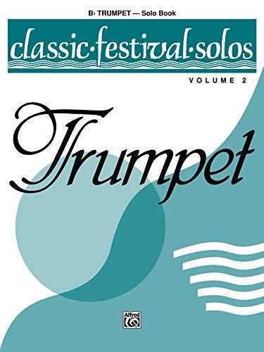 9780769218762: Classic Festival Solos (B-Flat Trumpet), Vol 2: Solo Book