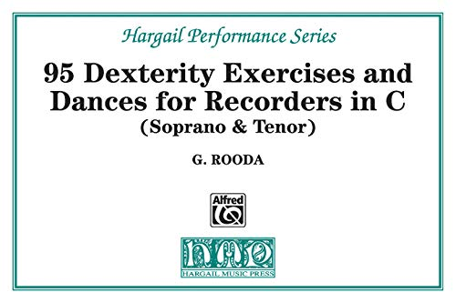 9780769219028: 95 Dexterity Exercises and Dances for Recorders in C (Soprano & Tenor)