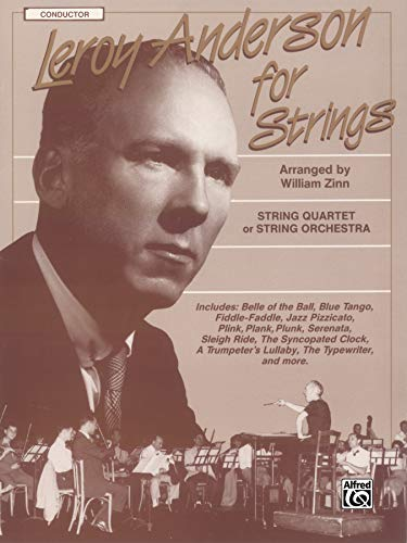 9780769219707: Leroy Anderson for Strings: For String Quartet or String Orchestra, Conductor Score