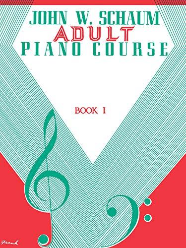 9780769219820: Adult Piano Course, Bk 1 (John W. Schaum Adult Piano Course)