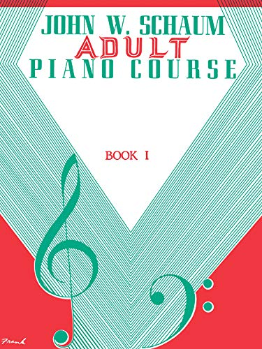 9780769219820: Adult Piano Course, Bk 1 (John W. Schaum Adult Piano Course)