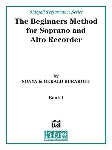 9780769219837: The Beginners Method for Soprano and Alto Recorder: Part 1 (Hargail Performance)