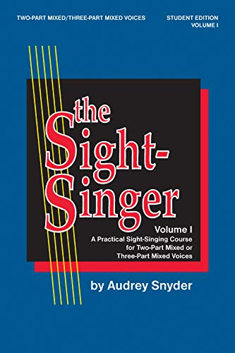 The Sight-Singer for Two-Part Mixed/Three-Part Mixed Voices,: Snyder, Audrey