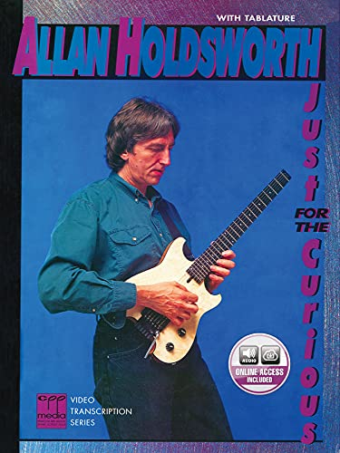 9780769220154: Allan Holdsworth -- Just for the Curious: Book & CD (CPP Media Video Transcription Series)