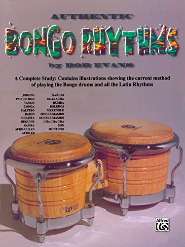 9780769220178: Authentic Bongo Rhythms: A Complete Study: Contains Illustrations Showing the Current Method of Playing the Bongo Drums and All the Latin Rhythms