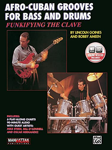 Funkifying the Clave: Afro-Cuban Grooves for Bass and Drums, Book CD 9780769220208 Designed for drummers and bass players, this book/CD lays out a step-by-step approach to combining Afro-Cuban rhythms with rock, funk an
