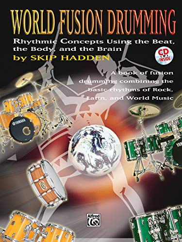 9780769220215: World Fusion Drumming: Rhythmic Concepts Using the Beat, the Body and the Brain