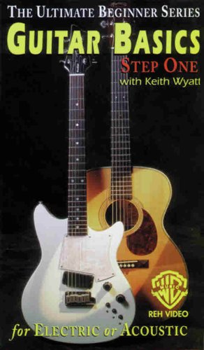 Guitar Basics, Step One: For Electric or Acoustic Guitar (VHS): Wyatt, Keith