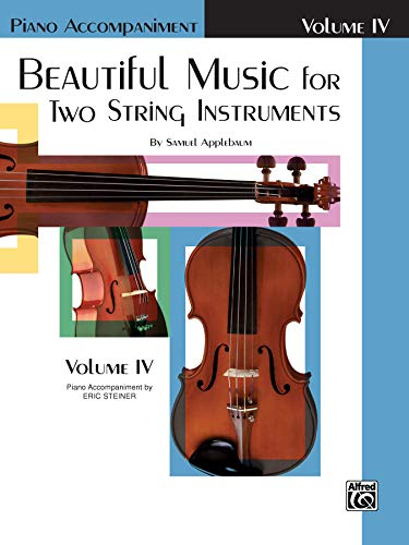 9780769220796: Beautiful Music for Two String Instruments, Bk 4: Piano Acc.