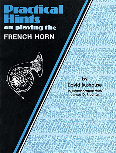 9780769220918: Practical Hints on Playing French Horn