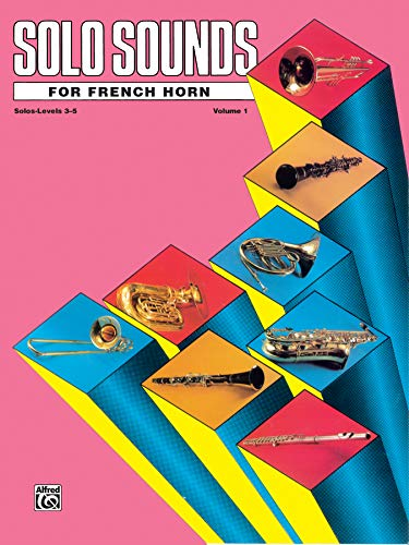 9780769221021: Solo Sounds for French Horn, Vol 1: Levels 3-5 Solo Book