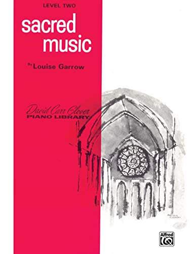 9780769221199: Sacred Music: Level 2 (David Carr Glover Piano Library)