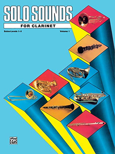 9780769221793: Solo Sounds for Clarinet, Vol 1: Levels 1-3 Solo Book