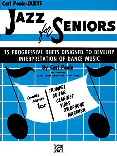 Jazz for Seniors: 15 Progressive Duets Designed: Poole/ Carl