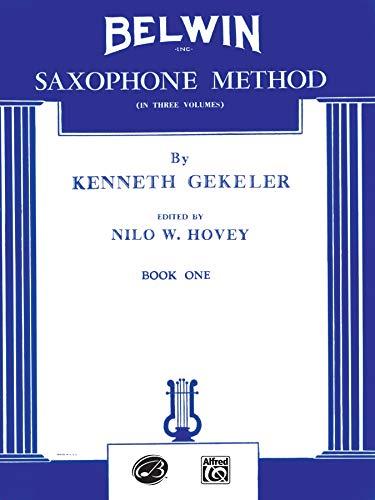 9780769222431: Belwin Saxophone Method: (In Three Volumes): 1