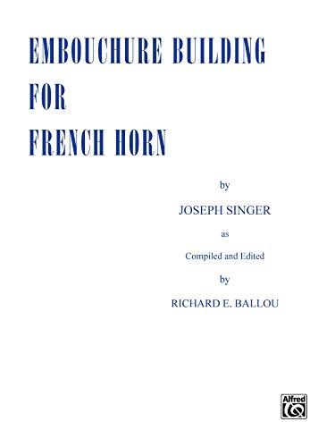 9780769222615: Embouchure Building for French Horn