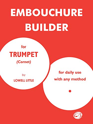 9780769223063: Embouchure Builder for Trumpet (Cornet): For Daily Use With Any Method