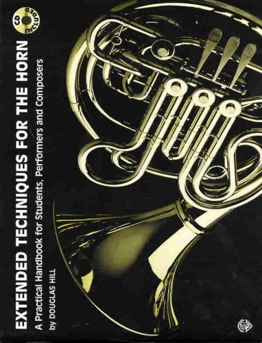 9780769223551: Extended Techniques for the Horn: A Practical Handbook for Students, Performers and Composers