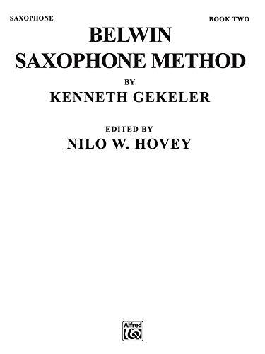 9780769224473: Belwin Saxophone Method