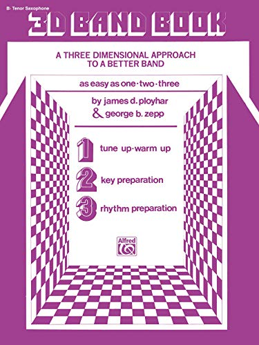 9780769225210: 3D Band Book: Bb Tenor Saxophone: A Three-Dimensional Approach to a Better Band