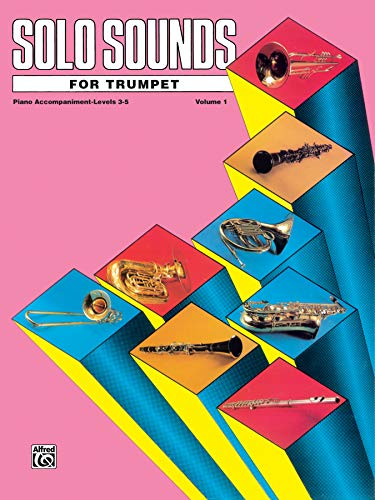 9780769225555: Solo Sounds for Trumpet, Vol 1: Levels 3-5 Piano Acc.