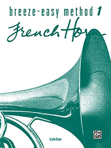 9780769225593: Breeze-Easy Method for French Horn, Bk 1 (Breeze-Easy Series)