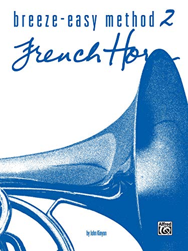 9780769225609: Breeze-Easy Method for French Horn, Book 2 (Breeze-Easy Series)