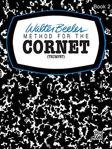 9780769225630: Walter Beeler Method for the Cornet (Trumpet), Bk 2 (Walter Beeler Series for Brass Instruments)