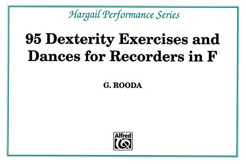 9780769225852: 95 Dexterity Exercises for Recorders in F (Hargail Performance)