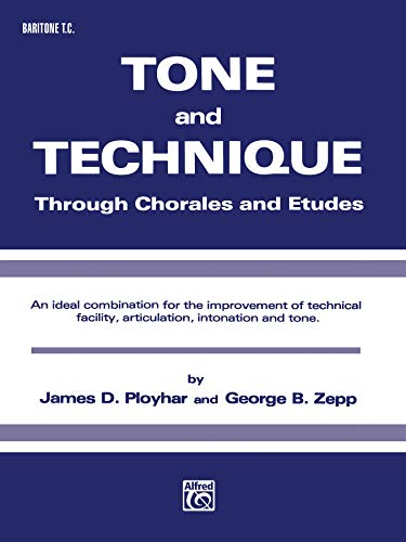 9780769225876: Tone and Technique: Through Chorales and Etudes (Baritone (T.C.))