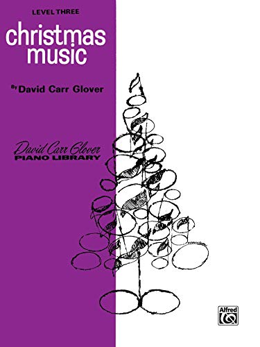9780769226651: Christmas Music: Level 3 (David Carr Glover Piano Library)