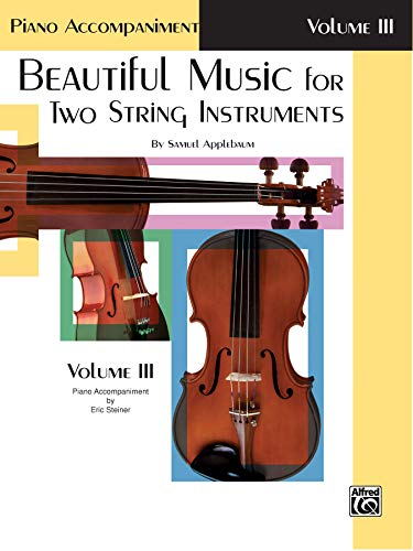 9780769226774: Beautiful Music for Two String Instruments, Bk 3: Piano Acc