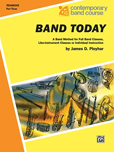 9780769227801: Band Today, Part 3: Trombone (Contemporary Band Course)