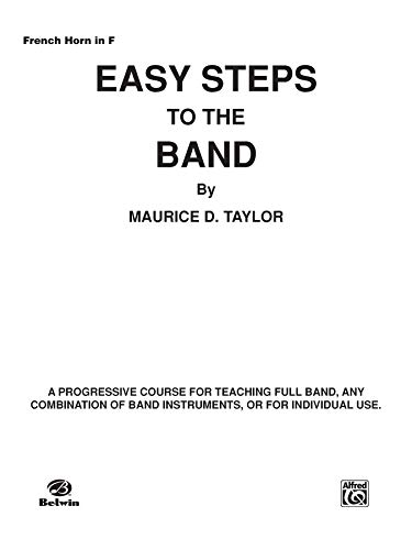 9780769228198: Easy Steps to the Band: Horn in F