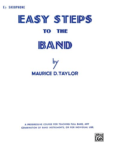 9780769228204: Easy Steps to the Band: E-flat Alto Saxophone
