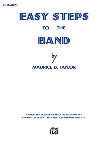 9780769228211: Easy Steps to the Band: B-flat Clarinet