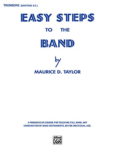 9780769228228: Easy Steps to the Band: Trombone & Baritone B.C.