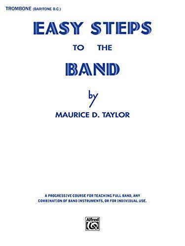 9780769228228: Easy Steps to the Band: Trombone & Baritone B.C.