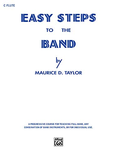 Easy Steps to the Band: C Flute: Taylor, Maurice D.