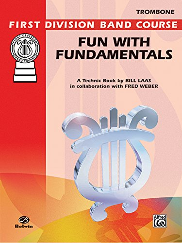 9780769228402: Fun with Fundamentals: Trombone (First Division Band Course)