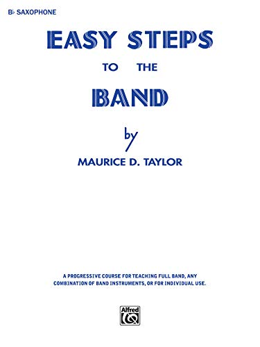 9780769229331: Easy Steps to the Band: B-flat Tenor Saxophone
