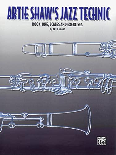9780769229683: Artie Shaw's Jazz Technic, Bk 1: Scales & Exercises