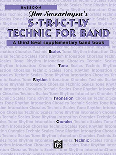 S*t*r*i*c*t-ly [Strictly] Technic for Band (A Third Level Supplementary Band Book): Bassoon: Jim ...