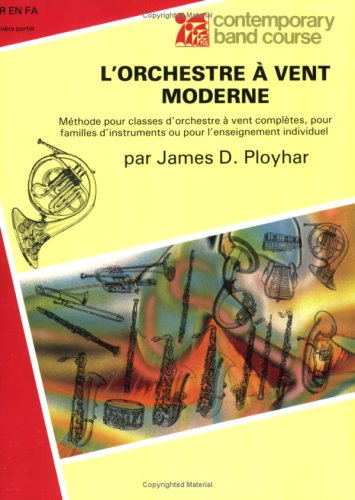 9780769229836: Band Today [L'orchestre Vent Moderne], Part 1: Horn in F (French Edition) (Contemporary Band Course)